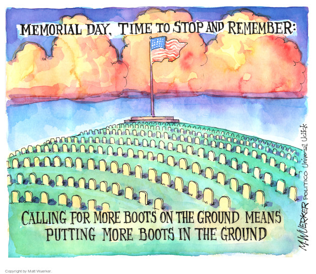 Memorial Day, time to stop and remember: Calling for more boots on the ground means putting more boots in the ground.