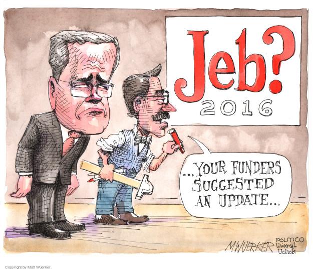 Cartoonist Matt Wuerker  Matt Wuerker's Editorial Cartoons 2015-09-17 2016 election Jeb Bush