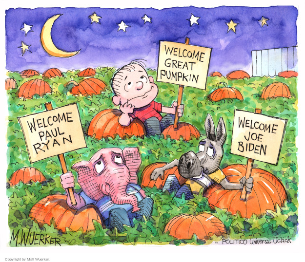 Welcome Great Pumpkin. Welcome Paul Ryan. Welcome Joe Biden.
