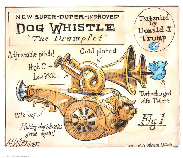 "New super-duper-improved dog whistle ""The Drumpfet"". Patented by Donald J. Trump. Adjustable pitch! Gold plated. High C. Low KKK. Turbocharged with Twitter. Bile key. Making dog whistles great again! Fig. 1"