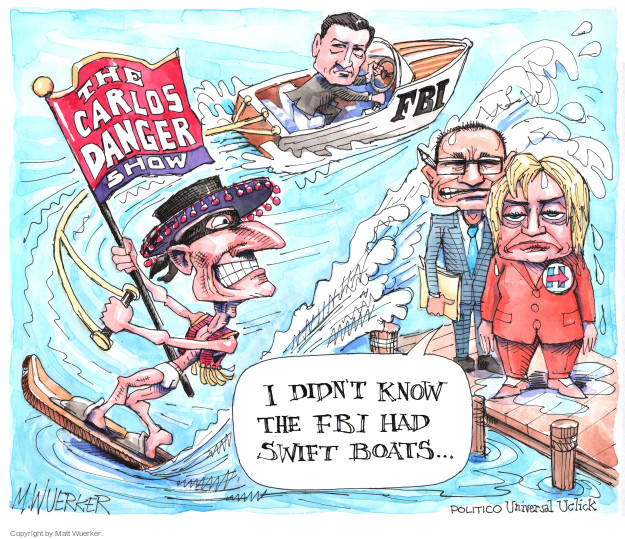 FBI. The Carlos Danger Show. I didnt know the FBI has swift boats … H.