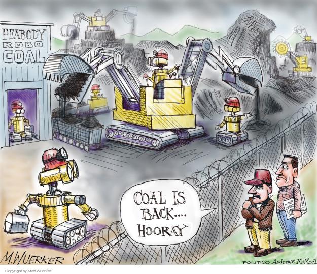 Peabody Robo Coal. Coal is back … hooray. Jobs.