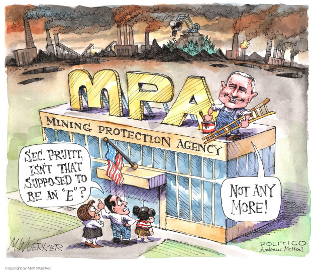 "MPA. Mining Protection Agency. Sec. Pruitt, isnt that supposed to be an ""e""? Not any more!"