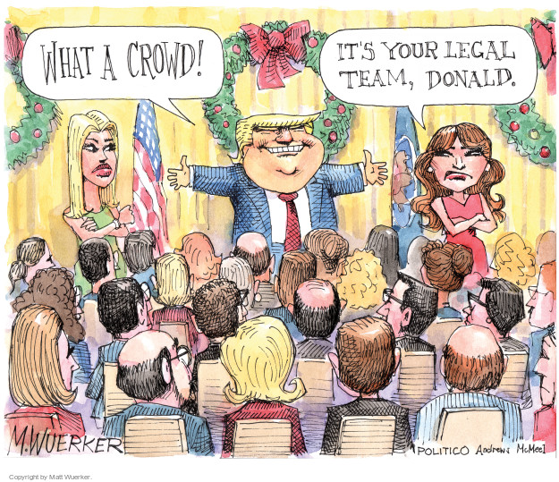 What a crowd! Its your legal team, Donald.