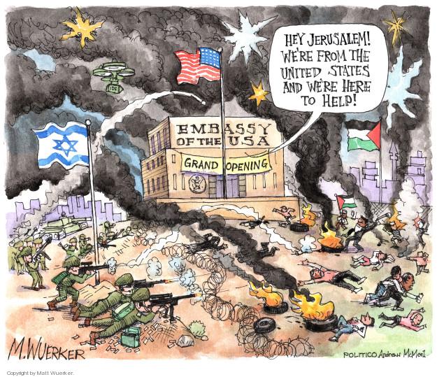 Matt Wuerker  Matt Wuerker's Editorial Cartoons 2018-05-16 Jerusalem