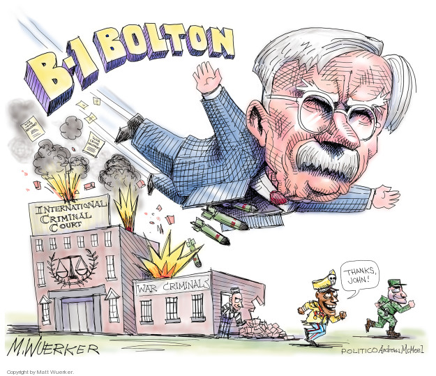 B-1 Bolton. International Criminal Court. War criminals. Thanks, John!