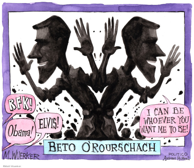 RFK! Elvis! Obama! I cant be whoever you want me to be! Beto ORourschach.