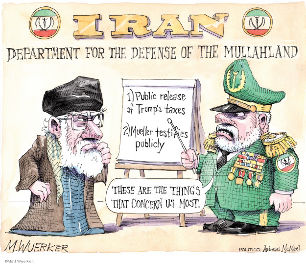 Iran. Department for the Defense of the Mullahland. 1) Public release of Trumps taxes. 2) Mueller testified publicly. These are the things that concern us most.