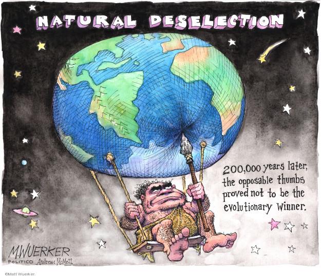 Cartoonist Matt Wuerker  Matt Wuerker's Editorial Cartoons 2019-06-22 environment destruction
