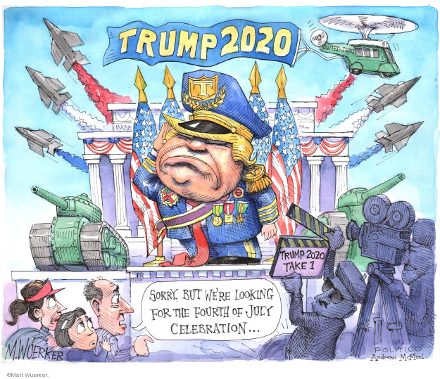 Cartoonist Matt Wuerker  Matt Wuerker's Editorial Cartoons 2019-07-03 military uniform