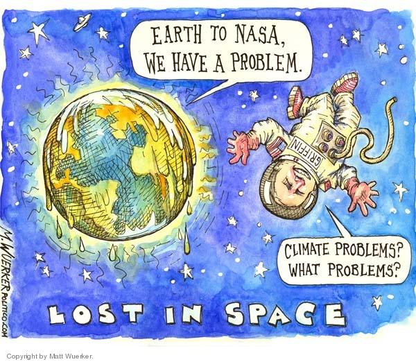 Earth to NASA, we have a problem.  Griffin.  Climate problems?  What problems?  Lost in Space.