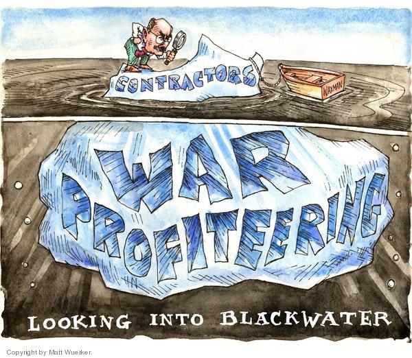 Matt Wuerker  Matt Wuerker's Editorial Cartoons 2007-10-04 profiteer