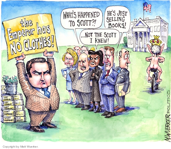 The Emperor Has No Clothes.  Whats happened to Scott?!  Not the Scott I knew.  Hes just selling books.