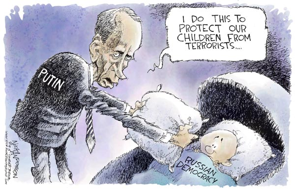 Putin.  I do this to protect our children from terrorists … Russian Democracy.