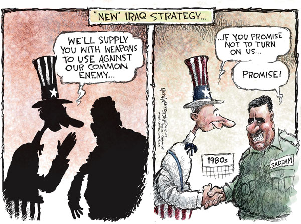 """New"" Iraq Strategy.  Well supply you with weapons to use against our common enemy.  1980s.  If you promise not to turn on us.  Saddam.  Promise!"