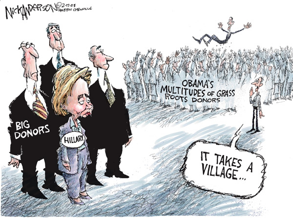 Big Donors.  Hillary.  Obamas Multitudes of Grass Roots Donors.  It takes a village.
