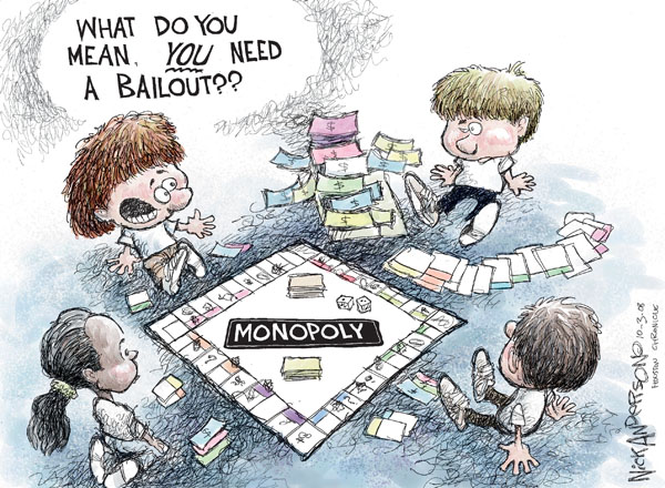 What do you mean, you need a bailout??