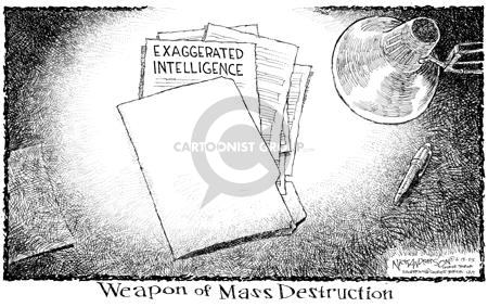 Exaggerated Intelligence.  Weapon of Mass Destruction.