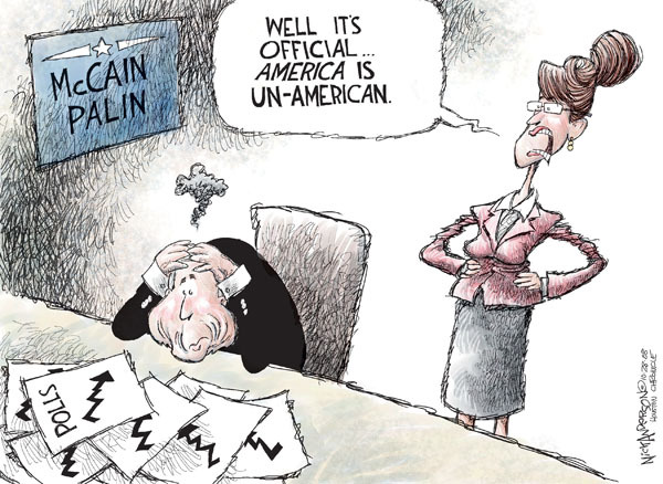 McCain Palin. Well, its official ... America is un-American. Polls (down).