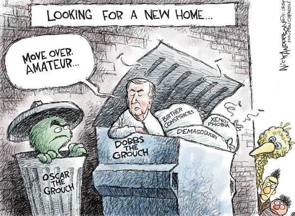 Looking for a new home.  Oscar the Grouch.  Move over amateur.  Dobbs the Grouch.  Birther conspiracies.  Demagoguery.  Xenophobia.
