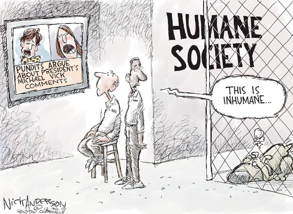 Humane Society. Pundits argue about Presidents Michael Vick comments. This is inhumane.