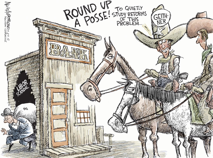 ROUND UP A POSSE! To quietly study reforms of this problem … Geithner. Bank. Libor Scandal.