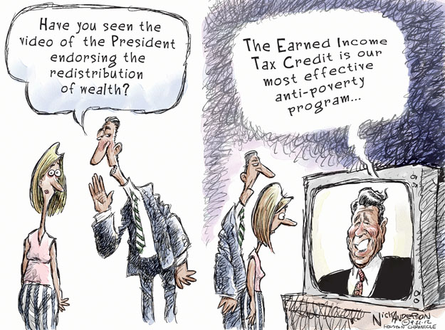 Have you seen the video of the President endorsing the redistribution of wealth? The Earned Income Tax Credit is our most effective anti-poverty program …