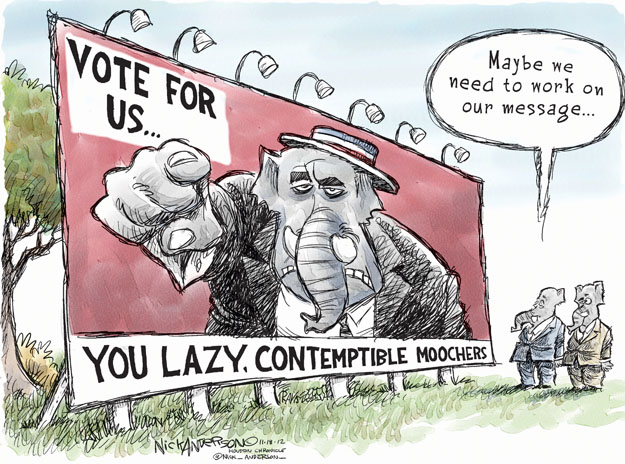Vote for us � You lazy, contemptible moochers. Maybe we need to work on our message �