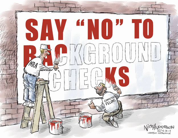 "Say ""no"" to background checks. NRA. Convicted felons."