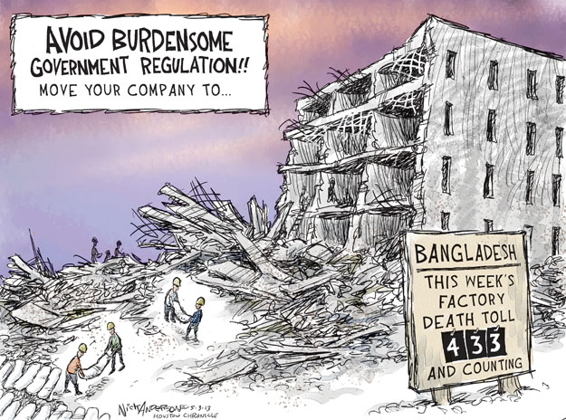 AVOID BURDENSOME GOVERNMENT REGULATION!! Move your company to … BANGLADESH. This weeks factory death toll 433 and counting.