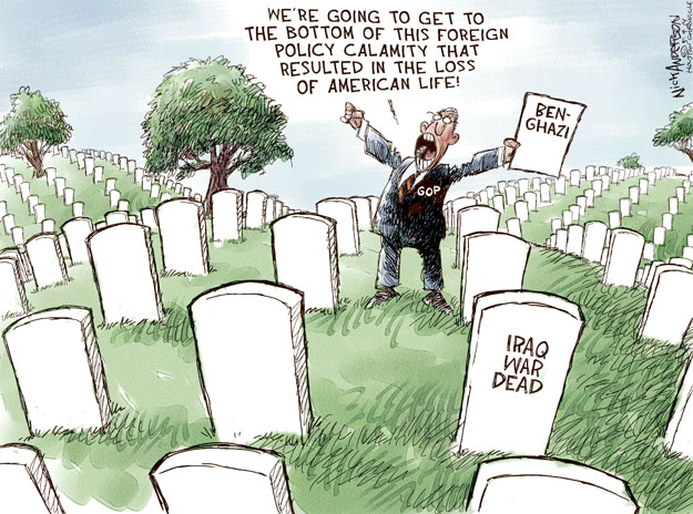 Were going to get to the bottom of this foreign policy calamity that resulted in the loss of American life! Benghazi. Iraq War Dead.