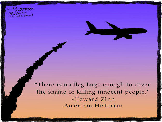 """There is no flag large enough to cover the shame of killing innocent people."" - Howard Zinn. American Historian."