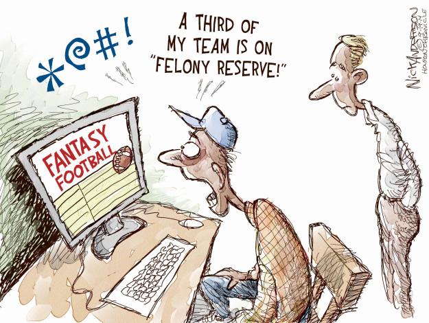 "A third of my team is on ""felony reserve!"" Fantasy football. *@!"