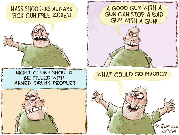 Mass shooters always pick gun-free zones! A good guy with a gun can stop a bad guy with a gun! Night clubs should be filled with armed, drunk people? What could go wrong?