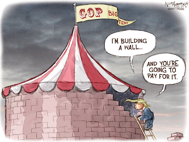 GOP Big Tent. Im building a wall … and youre going to pay for it.
