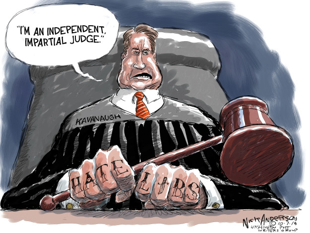 Im an independent, impartial judge. Kavanaugh. Hate Libs.