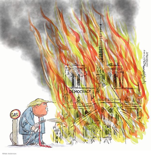 Cartoonist Nick Anderson  Nick Anderson's Editorial Cartoons 2019-04-19 fire