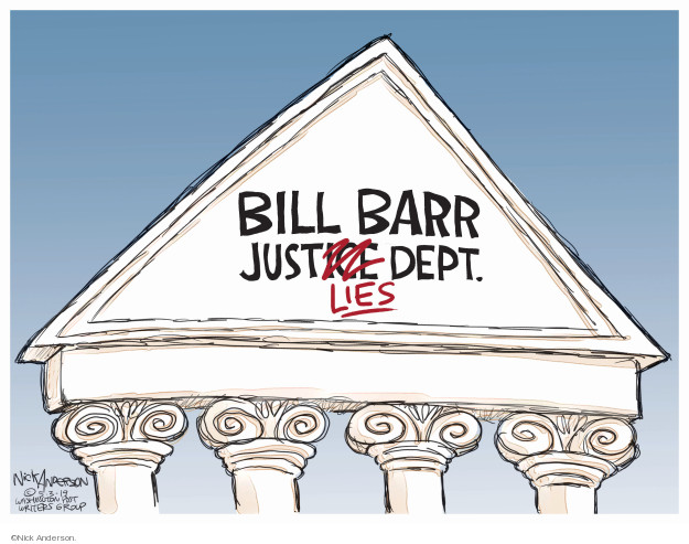 Bill Barr Justice Lies Dept.