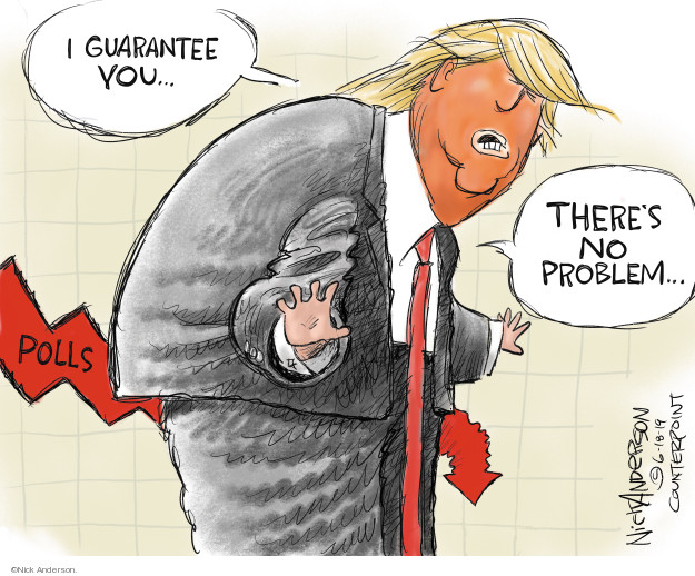 Cartoonist Nick Anderson  Nick Anderson's Editorial Cartoons 2019-06-19 Donald Trump
