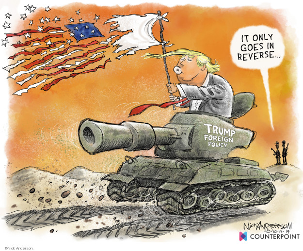 Nick Anderson  Nick Anderson's Editorial Cartoons 2019-10-18 international relations