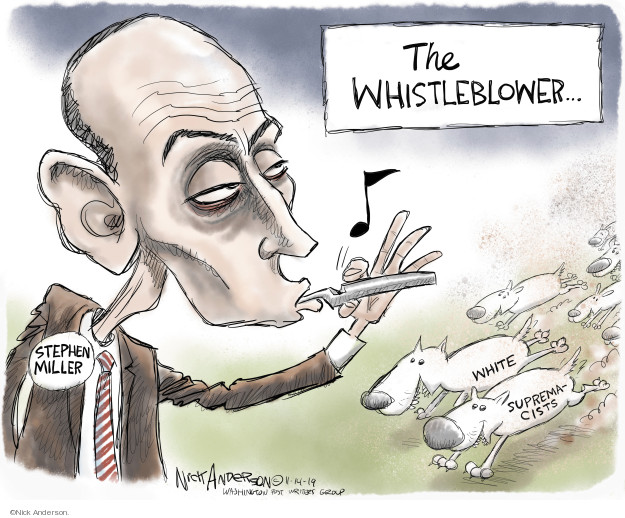 The Whistleblower … Stephen Miller. White supremacists.