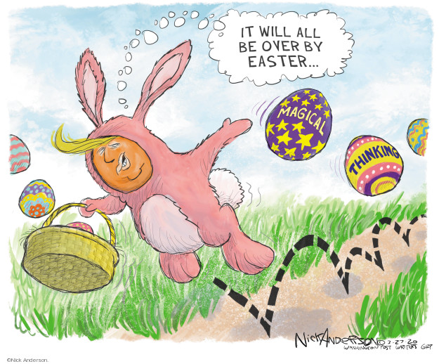 It will be over by Easter � Magical thinking.
