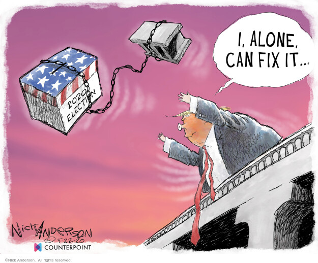 Nick Anderson  Nick Anderson's Editorial Cartoons 2020-05-22 2020 election Donald Trump