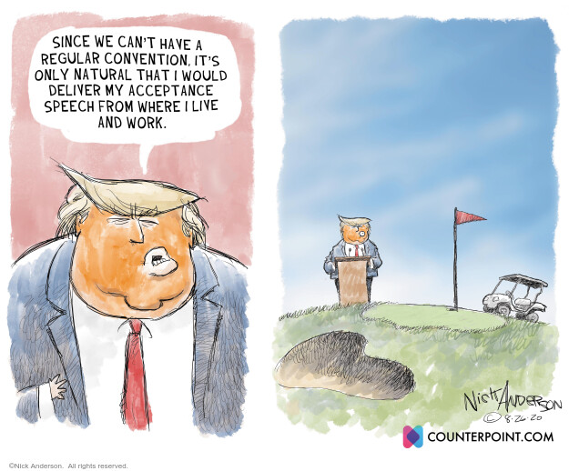 Nick Anderson  Nick Anderson's Editorial Cartoons 2020-08-27 Donald Trump