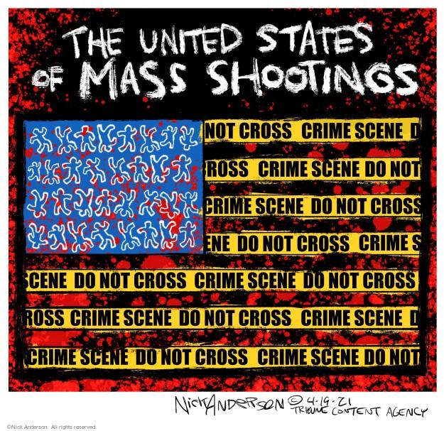Nick Anderson  Nick Anderson's Editorial Cartoons 2021-04-19 gun