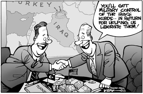 Youll get military control of the Iraqi Kurds … in return for helping us liberate them!
