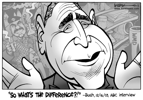 """""""So whats the difference?""""  Bush, 12/16/03, ABC interview."""
