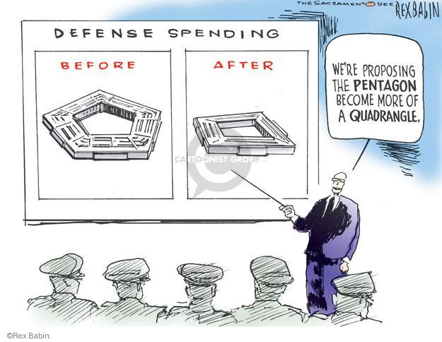 Defense Spending. Before. After. Were proposing the Pentagon become more of a Quadrangle.