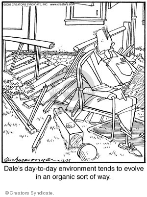 Dales day-to-day environment tends to evolve in an organic sort of way.