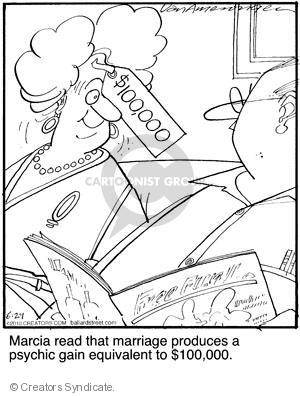 $100,000. Marcia read that marriage produces a psychic gain equivalent to $100,000.